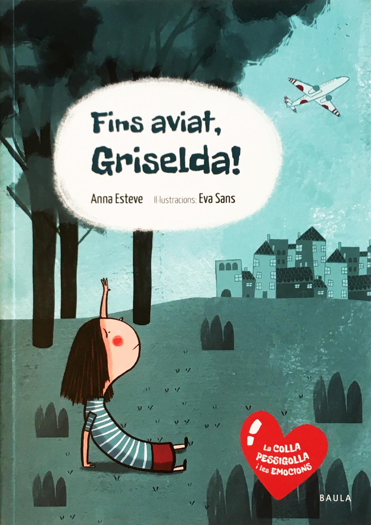 Fins aviat, Grisselda! 1